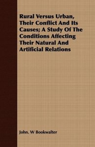 Rural Versus Urban, Their Conflict And Its Causes; A Study Of Th