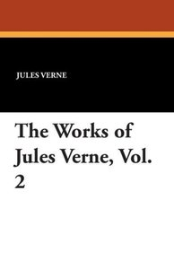The Works of Jules Verne, Vol. 2