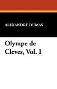 Olympe de Cleves, Vol. I