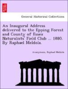 An Inaugural Address delivered to the Epping Forest and County o