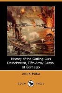 History of the Gatling Gun Detachment, Fifth Army Corps, at Sant
