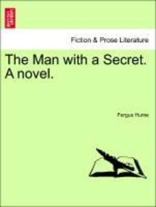 The Man with a Secret. A novel.