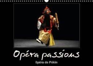 Opéra passions Opéra de Pékin (Calendrier mural 2015 DIN A3 hori