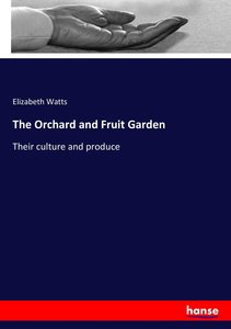 The Orchard and Fruit Garden