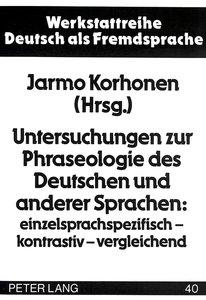 Untersuchungen zur Phraseologie des Deutschen und anderer Sprach
