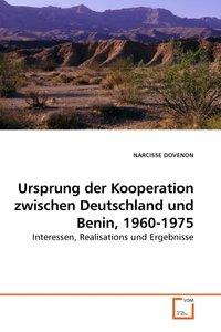 Ursprung der Kooperation zwischen Deutschland und Benin, 1960-19