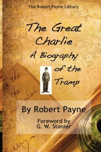 The Great Charlie, the Biography of the Tramp