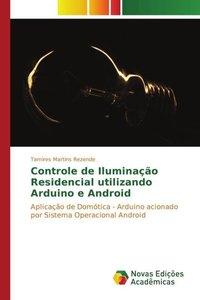 Controle de Iluminação Residencial utilizando Arduino e Android