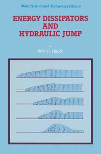 Energy Dissipators and Hydraulic Jump
