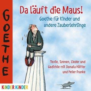 Da Läuft Die Maus! Goethe Für Kinder Und Andere