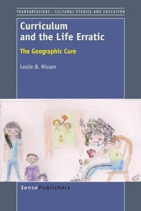 Curriculum and the Life Erratic