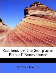 Zaccheus or the Scriptural Plan of Benevolence