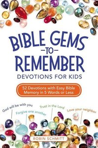 Bible Gems to Remember Devotions for Kids: 52 Devotions with Eas