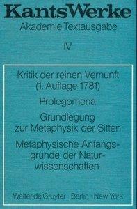 Kritik der reinen Vernunft (1. Aufl. 1781). Prolegomena. Grundle
