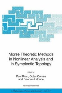 Morse Theoretic Methods in Nonlinear Analysis and in Symplectic