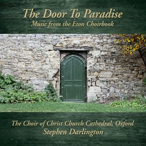 The Door To Paradise-Music From The Eton Choirbook