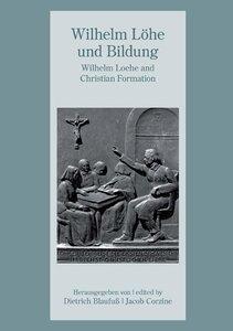 Wilhelm Löhe und Bildung - W. Loehe and Christian Formation