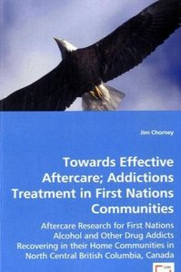 Towards Effective Aftercare; Addictions Treatment in First Natio