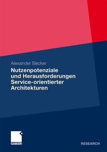 Nutzenpotenziale und Herausforderungen Service-orientierter Arch