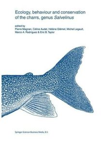 Ecology, behaviour and conservation of the charrs, genus Salveli