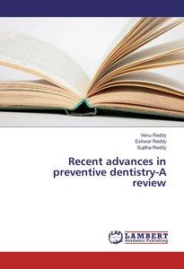 Recent advances in preventive dentistry-A review