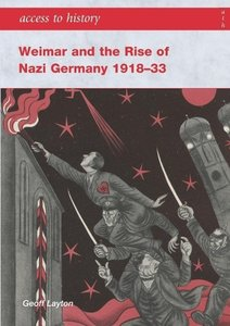 Weimar and the Rise Of Nazi Germany, 1918 - 33
