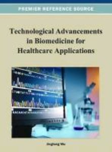 Technological Advancements in Biomedicine for Healthcare Applica