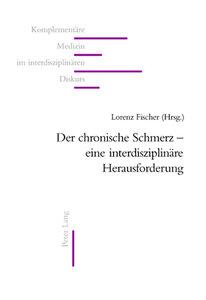 Der chronische Schmerz - eine interdisziplinäre Herausforderung