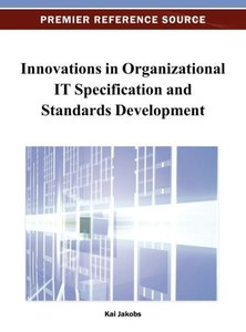 Innovations in Organizational IT Specification and Standards Dev