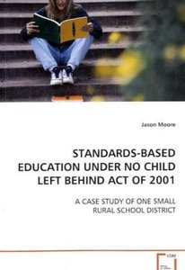 STANDARDS-BASED EDUCATION UNDER NO CHILD LEFT BEHIND ACT OF 2001