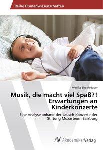 Musik, die macht viel Spaß?! Erwartungen an Kinderkonzerte
