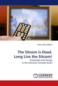 The Sitcom is Dead. Long Live the Sitcom!