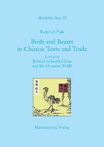 Birds and Beasts in Chinese Texts and Trade