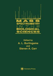 Mass Spectrometry in the Biological Sciences