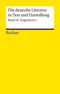 Die deutsche Literatur 16. Gegenwart 1