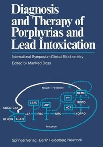 Diagnosis and Therapy of Porphyrias and Lead Intoxication