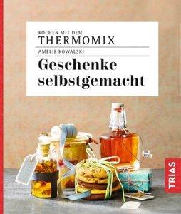 Kochen mit dem Thermomix - Geschenke selbstgemacht
