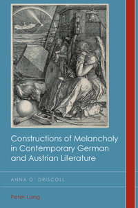 Constructions of Melancholy in Contemporary German and Austrian