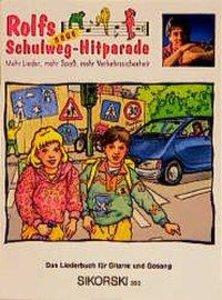 Rolfs neue Schulweg-Hitparade. Mehr Lieder, mehr Spaß, mehr Verk