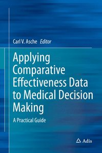 Applying Comparative Effectiveness Data to Medical Decision Maki
