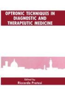 Optronic Techniques in Diagnostic and Therapeutic Medicine