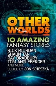 Other Worlds (feat. Stories by Rick Riordan, Shaun Tan, Tom Angl