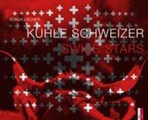 Kuhle Schweizer - Swiss Stars