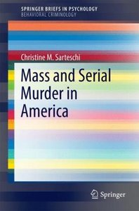 Mass and Serial Murder in America