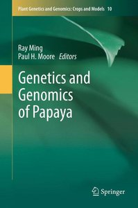 Genetics and Genomics of Papaya