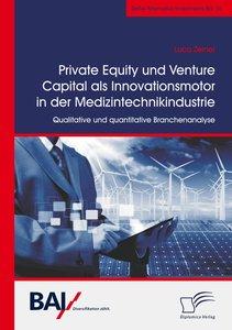 Private Equity und Venture Capital als Innovationsmotor in der M