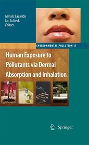 Human Exposure to Pollutants via Dermal Absorption and Inhalatio