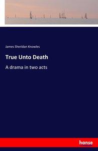 True Unto Death