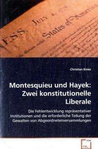 Montesquieu und Hayek: Zwei konstitutionelle Liberale