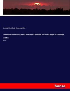 The Architectural History of the University of Cambridge and of